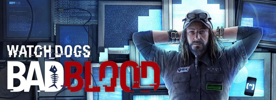 Watch_Dogs - Bad Blood